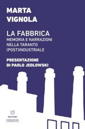 Immagine di FABBRICA. MEMORIA E NARRAZIONI NELLA TARANTO (POST)INDUSTRIALE (LA)