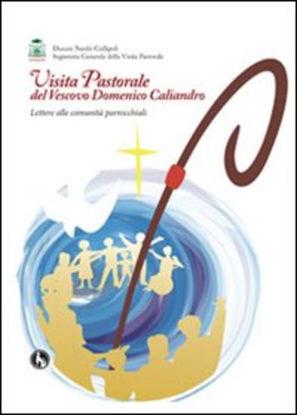 Immagine di VISITA PASTORALE DEL VESCOVO DOMENICO CALIANDRO. LETTERE ALLE COMUNITA` PAROCCHIALI