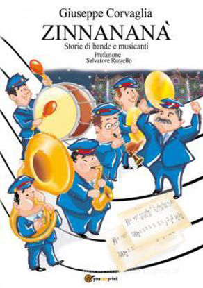 Immagine di ZINNANANA`. STORIE DI BANDE E MUSICANTI