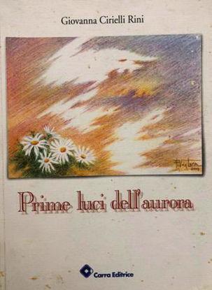 Immagine di PRIME LUCI DELL`AURORA. RACCOLTA DI POESIE E PROSE POETICHE